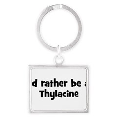 Rather be a Thylacine Landscape Keychain