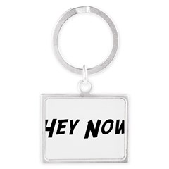 Hey Now Landscape Keychain