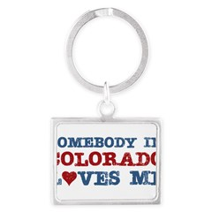 Somebody in Colorado Loves Me Landscape Keychain