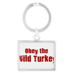 Obey the Wild Turkey Landscape Keychain