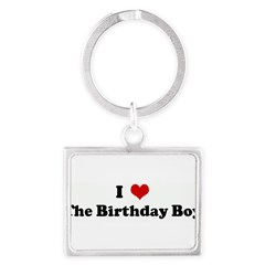 I Love The Birthday Boy Landscape Keychain