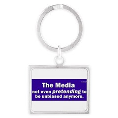the media not even pretending to be unbiased anymo Landscape Keychain
