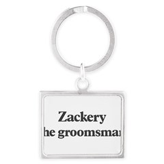 Zackery the groomsman Landscape Keychain