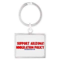 I SUPPORT ARIZONA'S IMMIGRATION POLICY! Landscape Keychain