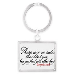 No rules bind Imprinted Landscape Keychain