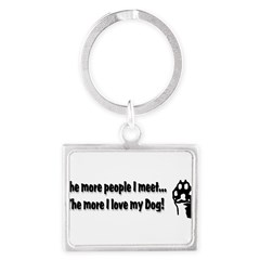 The more people I meet... Landscape Keychain