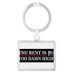 Rent is too Damn High Landscape Keychain
