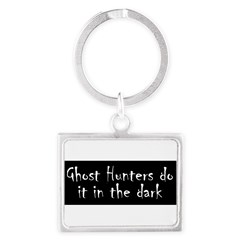 Ghost Hunters Do It Landscape Keychain