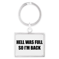 Hell was full Landscape Keychain