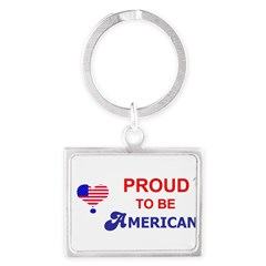PROUD TO BE AMERICAN Landscape Keychain