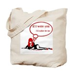 "Red Bimbo ""If I were you..."" Tote Bag"