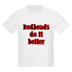 """Redheads do it better"" Kids T-Shirt"