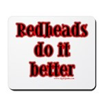 """Redheads do it better"" Mousepad"