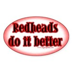 """Redheads do it better"" Oval Sticker"