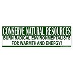 Conserve Natural Resources Bumper Sticker