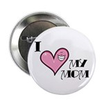 "I Love Heart My Mom Mother's Day 2.25"" Button (100"