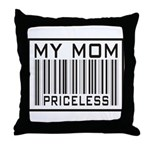 My Mom Priceless Barcode Throw Pillow