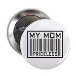 "My Mom Priceless Barcode 2.25"" Button (100 pack)"