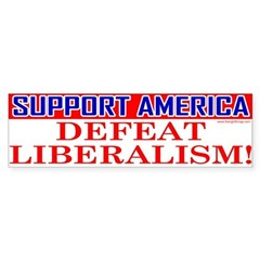 Support America Defeat Liberalism Bumper Sticker