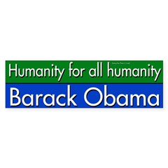 Humanity for all Humanity: Barack Obama bumpersticker