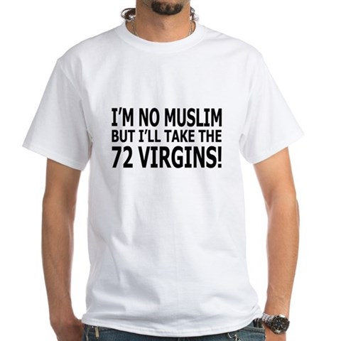 Wanted...72 Virgins White T-Shirt