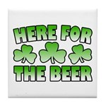 Here for the Beer Shamrock Tile Coaster