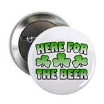 "Here for the Beer Shamrock 2.25"" Button"