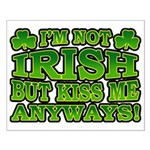 I'm Not Irish but Kiss Me Anyways Shamrock Small P