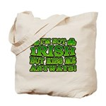 I'm Not Irish but Kiss Me Anyways Shamrock Tote Ba