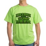Irish You Were Beer Shamrock Green T-Shirt
