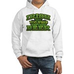 Irish You Were Beer Shamrock Hooded Sweatshirt