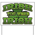Irish You Were Irish Shamrock Yard Sign