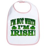I'm Not White I'm Irish Bib