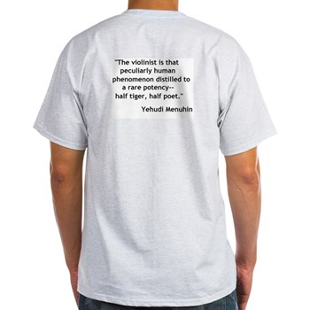 violin shirt  Yehudi Menuhin Quote   back