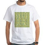 Nurse in the Works II White T-Shirt