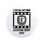 "Occupational Therapy Stunts 3.5"" Button"