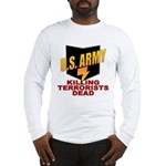 U.S. Army Killing Terrorists Long Sleeve T-Shirt