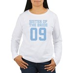Sister of Bride 09 Women's Long Sleeve T-Shirt