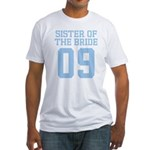 Sister of Bride 09 Fitted T-Shirt