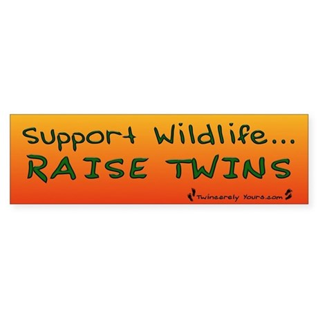 Support Wildlife - Raise Twin Bumper Sticker
