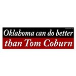 Oklahoma can do better than Tom Coburn Bumper Sticker