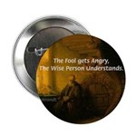 "Fool Angry Wise Understand 2.25"" Button (10 pack)"