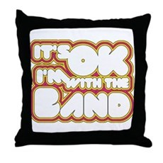 I'm With The Band Throw Pillow