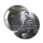 "Albert Camus Philosophy Quote 2.25"" Button (100 pa"