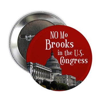 No Mo Brooks in Congress button