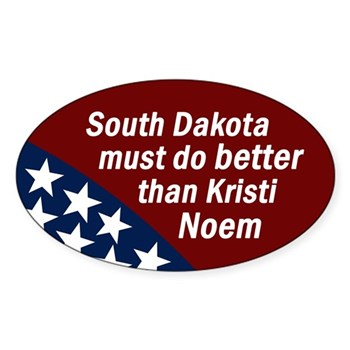 South Dakota can do better than Kristi Noem (bumper sticker)