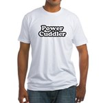 Fitted T-Shirt / Power Cuddler