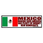 Mexico (Sending Us New Democrats) Bumper Sticker