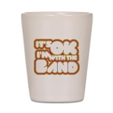 I'm With The Band Shot Glass