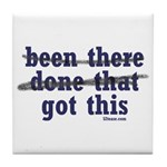 Been There Done That Got This Tile Coaster